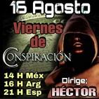 """""""VIERNES DE CONSPIRACIÓN"""" VDC Con Héctor 16/08/19"""
