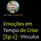 Emoções Em Tempo de Crise [Ep.2] - Vínculos