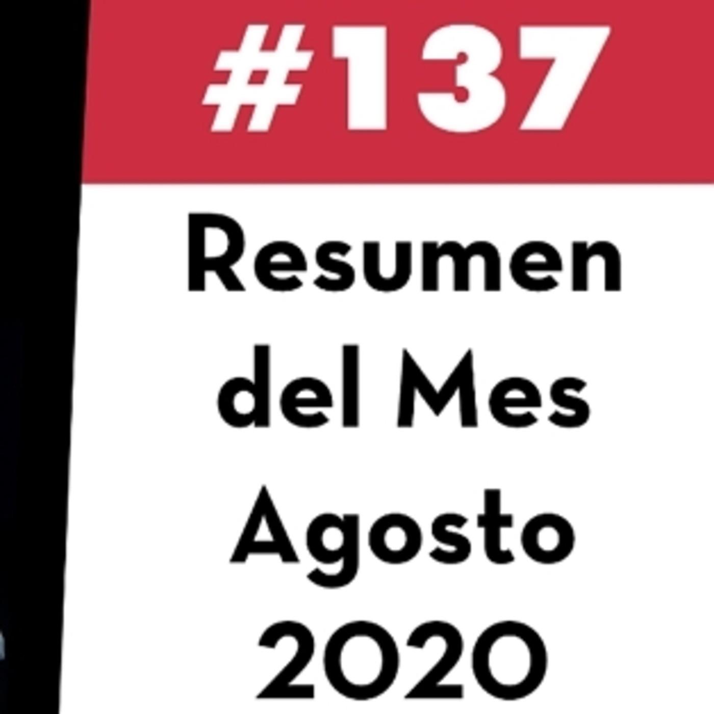 137. Resumen del Mes - Agosto 2020