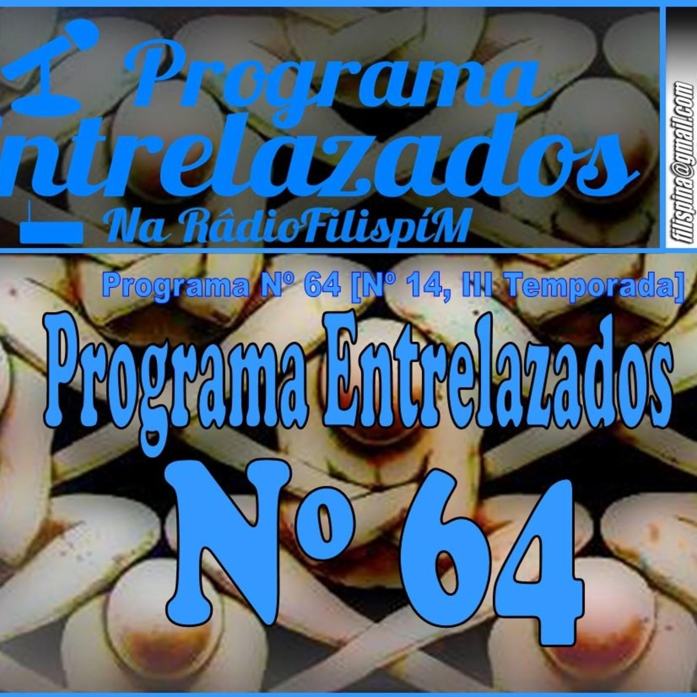 64º Programa Entrelazados [14º – 3T]