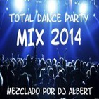 TOTAL DANCE PARTY MIX 2014 Mezclado por DJ Albert