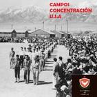 Campos de Internamiento en los Estados Unidos [Capítulos de Historia 5]