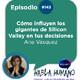 Habla Humano #143|Ana Vásquez: Cómo influyen los gigantes de Silicon Valley en tus decisiones