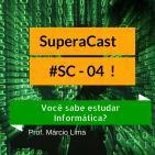 #SC 004 - Você sabe Estudar Informática?