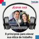 Geovana e Paco Bazán - 8 princípios para elevar sua ética de trabalho