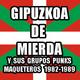 CUÑA # 03.BUSCA EN LA BASURA!! Radioshow # 118: MIERDA DE GIPUZKOA y sus grupos punks maqueteros 1982-1989.