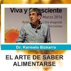 EL ARTE DE SABER ALIMENTARSE - Dr. Karmelo Bizkarra ( 6º Congreso Alimentación Viva y Consciente )