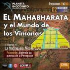 CVB Planeta Incógnito - 2x10 El Mahabharata y el mundo de los Vimanas. Y en la Madriguera Arcana: Psicodelia