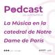 La Música en la catedral de Notre Dame.