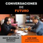 Conversaciones de futuro: Luis Sans con David Escamilla Imparato