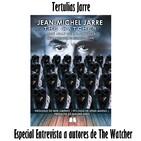 Tertulias Jarre - Especial Entrevista a autores de 'The Watcher'