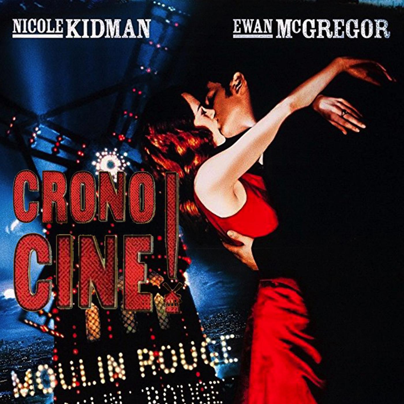 CronoCine 2x12: Moulin Rouge (Baz Luhrmann, 2001)