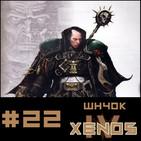 #22 Xenos WH40K Capitulo 4