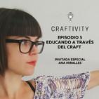 Episodio 5 : Educando a traves del Craft