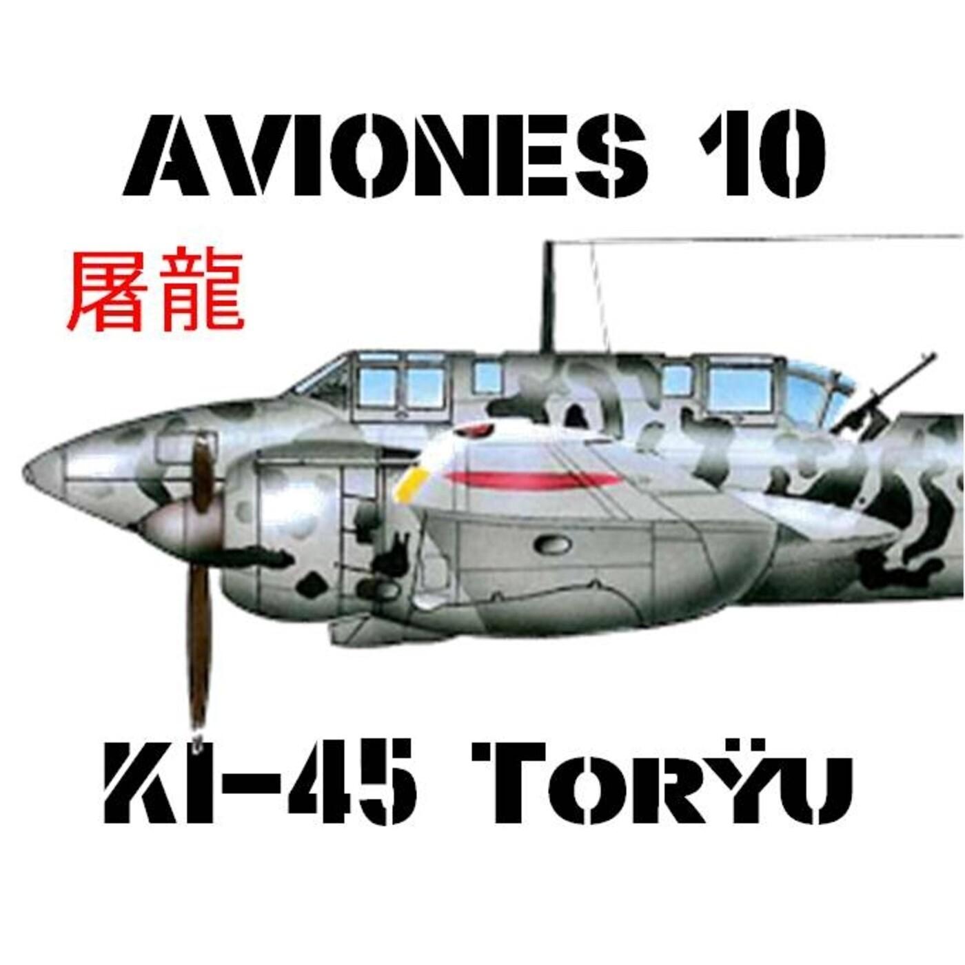 AVIONES 10 #81 KI-45 Toryu, el Asesino de Dragones