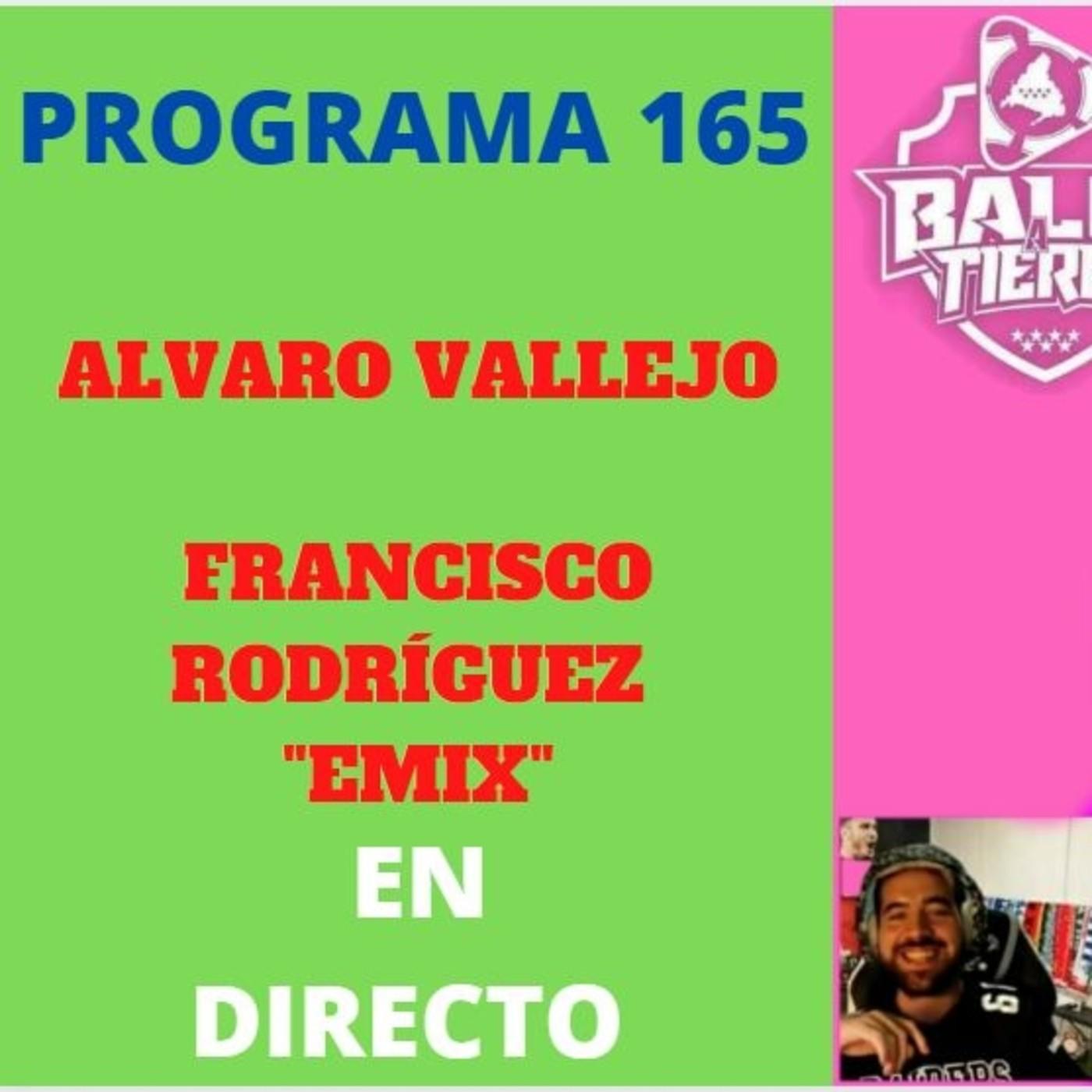 Programa 165 anÁlisis de la jornada, balÓn solidario de emix y alvaro vallejo