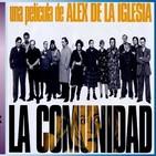 5x27 - CINE ESPAÑOL DEL S. XXI (IV): LA COMUNIDAD, de Álex de la Iglesia + Especial COMEDIAS ESPAÑOLAS