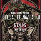 Aguas Turbias 47.1–Especial Navidad III: Gremlins