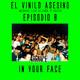 El Vinilo Asesino - Episodio 8 - Rave In Your Face