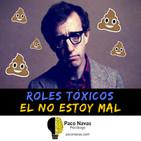 Roles Tóxicos: el no estoy mal + Cheque de 100 millones para personas decepcionadas
