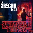 La Brecha 1x02: Stranger Things