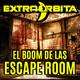 EXTRA-ÓRBITA –Archivo Ligero– el boom de las ESCAPE ROOM (abril 2018)