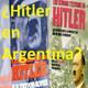 ¿ Hitler en Argentina ?
