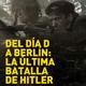 Del D-Day a Berlín: la última batalla de Hitler T2: El batallón perdido