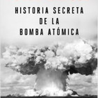 La historia secreta de la Bomba Atómica