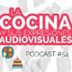 [Podcast 54] La cocina y sus expresiones audiovisuales