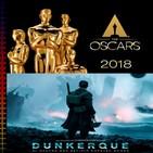 El podcast de C&R - 2X33 - Las películas de los OSCAR 2018 + Especial DUNKERQUE