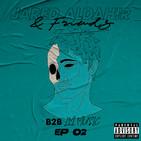 Jared Aldahir & Friends / EP 2 (B2B LM Music)