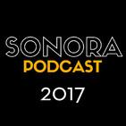 SONORA PODCAST Capítulo Veinticinco - El cine del año 2017