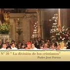 Sermón 19: La división de los cristianos - P. Fortea - Meditaciones Para Rezar