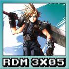 RDM 3x05 – Especial FINAL FANTASY VII
