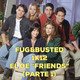 "El de ""Friends"" (parte 1) - Fug&Busted 1x12"