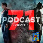 Programa 71 PARTE 1 - El Sótano del Planet - Análisis Definitivo de Batman V Superman:Dawn Of Justice