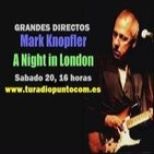Mark Knopfler - A Night In London - (Emisión 20/04/2013)