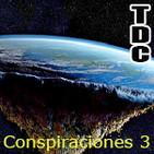 TDC Podcast - 38 - Conspiraciones vol.3, con Carlos Palencia, Cacaman y Eugenio Mercado.