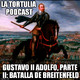 La Tortulia #61 - Gustavo II Adolfo, Parte II: Batalla de Breitenfeld