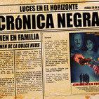 Luces en el Horizonte: Crónica Negra 2 - Crimen en familia