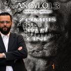 ANGULO 13_ *Zombis en el cine* - Programa 018-T8 (02-11-2018)