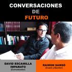 Conversaciones de futuro: Raimon Samsó con David Escamilla Imparato – Entrevista 1