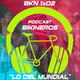 BKN 1x02: Lo de la liada de la UCI y nuestra aventura surrealista