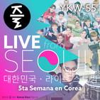 YKW 55: LIVE desde Seúl - 5ta Semana en Corea