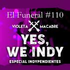 YES, WE INDY. El Funeral de las Violetas 18/06/2019