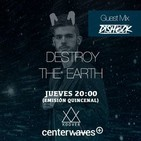 Destroy the Earth Podcast #079 (Guestmix by Dishock)