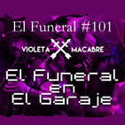 EL FUNERAL EN EL GARAJE. El Funeral de las Violetas 12/03/2019