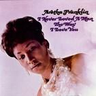VERSUS: Especial veraniego de Aretha Franklin: I never loved a man the way I love you vs. Lady Soul