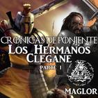 Crónicas de Poniente: Los Hermanos Clegane (Parte I)
